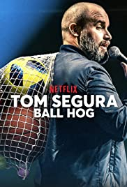 Tom Segura Ball Hog (2020)
